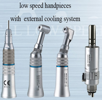 Low Speed handpieces (external cooling system)